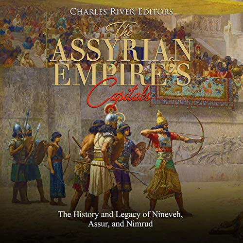 The Assyrian Empire's Capitals cover art