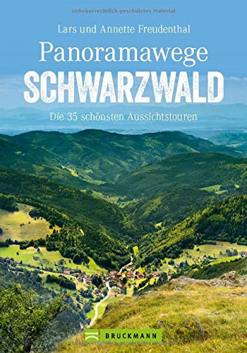 Wanderführer Schwarzwald: Panoramawege Schwarzwald. Die 35 schönsten Aussichtstouren. Leichte Wanderungen und Familienwanderungen rund um Feldberg, ... Herzogenhorn und Belchen. (Erlebnis Wandern)