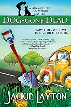 Dog-Gone Dead: A Low Country Dog Walker Mystery by [Jackie Layton]