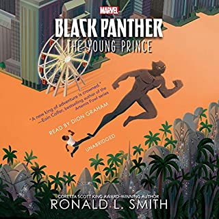 Black Panther     The Young Prince              By:                                                                                                                                 Ronald L. Smith                               Narrated by:                                                                                                                                 Dion Graham                      Length: 5 hrs and 44 mins     241 ratings     Overall 4.6