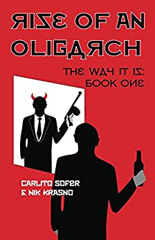 Rise of an Oligarch: The Way It Is by [Carlito Sofer, Nik Krasno]