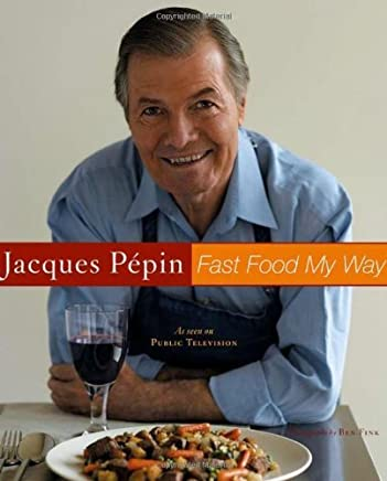Fast Food My Way by Pépin, Jacques (2004) Hardcover