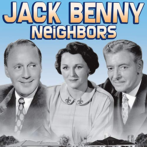 Jack Benny: Neighbors audiobook cover art