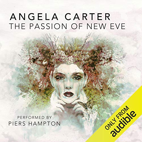 The Passion of New Eve audiobook cover art