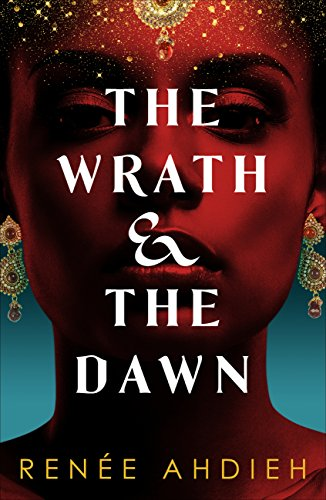 The Wrath and the Dawn: a sumptuous, epic tale inspired by A Thousand and One Nights (English Edition)