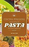 Cocina Italiana: 50 recetas de pasta fáciles y rápidas