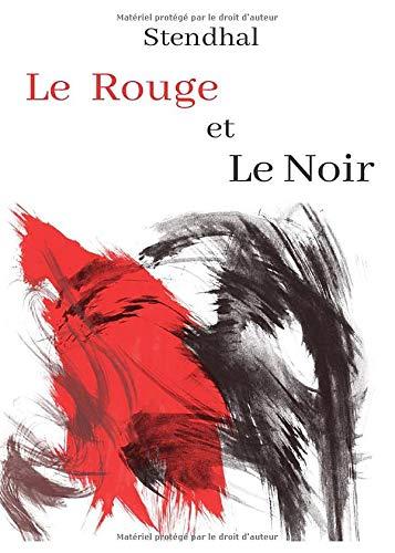 Stendhal Le rouge et Le noir: oeuvre pour le BAC ou bien pour une lecture personnelle.