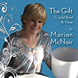 The Gift, Crystal Bowl and Voice