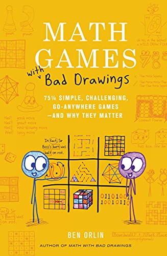 Math Games with Bad Drawings: 75 1/4 Simple, Challenging, Go-Anywhere Games―And Why They Matter