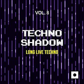 Techno Shadow, Vol. 8 (Long Live Techno)