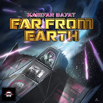 Far from Earth