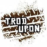Trod Upon