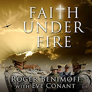 Faith Under Fire     An Army Chaplain's Memoir              By:                                                                                                                                 Roger Benimoff,                                                                                        Eve Conant                               Narrated by:                                                                                                                                 Jonah Cummings                      Length: 7 hrs and 37 mins     1 rating     Overall 3.0