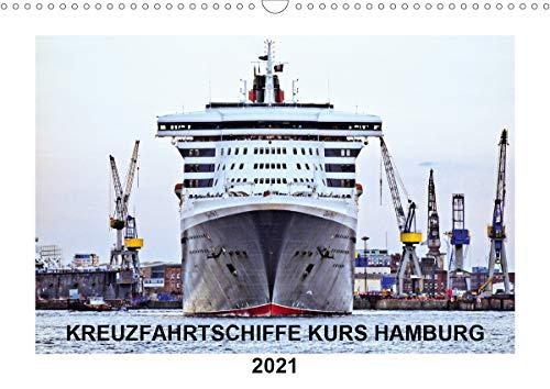Kreuzfahrtschiffe Kurs Hamburg 2021 (Wandkalender 2021 DIN A3 quer)