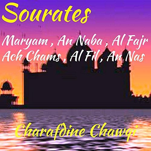 Sourates Maryam , An Naba , Al Fajr , Ach Chams , Al Fil , An Nas (Quran)