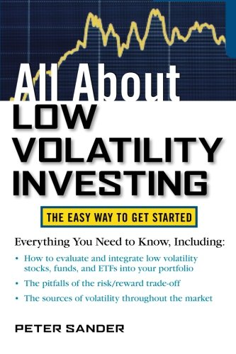 All About Low Volatility Investing (All About Series)