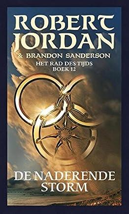 De naderende storm (Het Rad des Tijds Book 12)