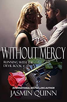 Without Mercy: Running with the Devil Book 4 by [Jasmin Quinn]