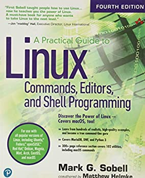 Practical Guide to Linux Commands Editors and Shell Programming A