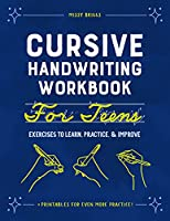 Cursive Handwriting Workbook for Teens: Exercises to Learn, Practice, and Improve