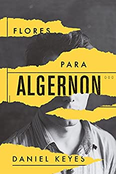 Flores Para Algernon por [Daniel Keyes]