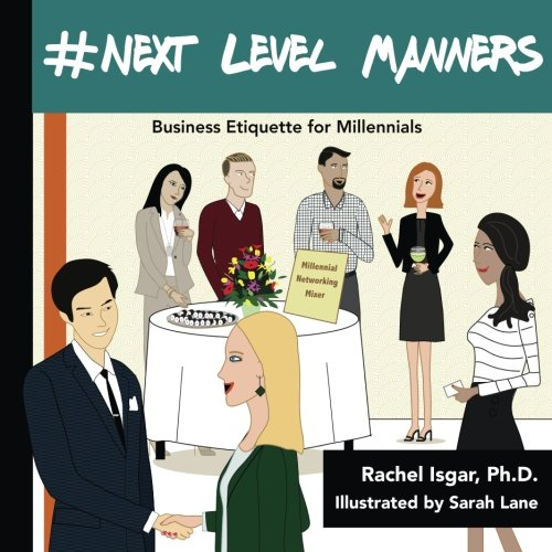 Compare Textbook Prices for #Next Level Manners: Business Etiquette for Millennials  ISBN 9780692887776 by Isgar Ph.D., Rachel