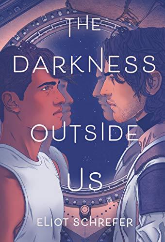 The Darkness Outside Us de [Eliot Schrefer]