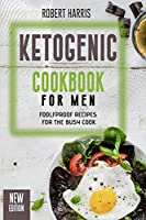 Ketogenic Cookbook for Men: Foolfproof Recipes for the Busy Cook