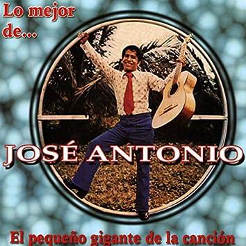 Lo Mejor de José Antonio, el Pequeño Gigante de la Canción