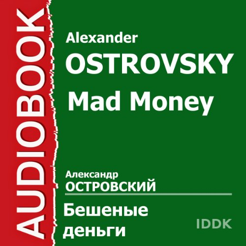 Mad Money [Russian Edition]                   By:                                                                                                                                 Alexander Ostrovsky                               Narrated by:                                                                                                                                 N. Yakovlev,                                                                                        K. Zubov,                                                                                        P. Starkovsky,                   and others                 Length: 2 hrs and 40 mins     Not rated yet     Overall 0.0