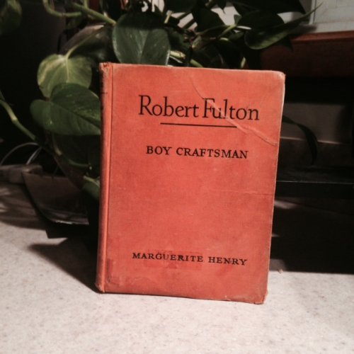 Robert Fulton. Boy Craftsman. Illustrated by Lawrence Dresser.
