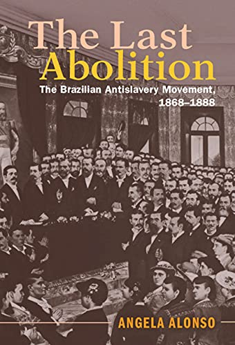 The Last Abolition: The Brazilian Antislavery Movement, 1868–1888 (Afro-Latin America) (English Edition)