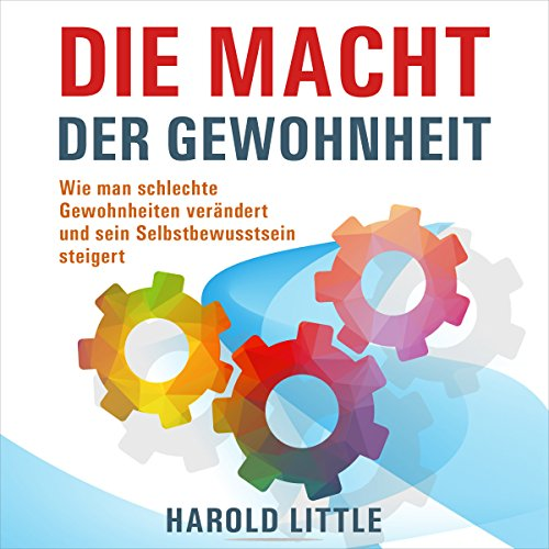 Couverture de Die Macht der Gewohnheit [The Power of Habit: How to Change Bad Habits and Increase Self-Assertiveness]