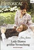 Lady Dianas größte Versuchung (Historical MyLady 562)
