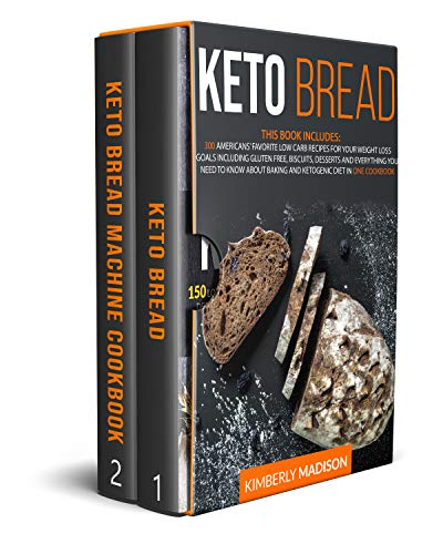 Keto Bread : 2 Books in One 300 Americans#039 favorite low carb recipes for your weight loss goals including gluten free biscuits desserts and everything you need to know about baking and keto diet