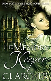The Memory Keeper (The 2nd Freak House Trilogy Book 1) by [C.J. Archer]