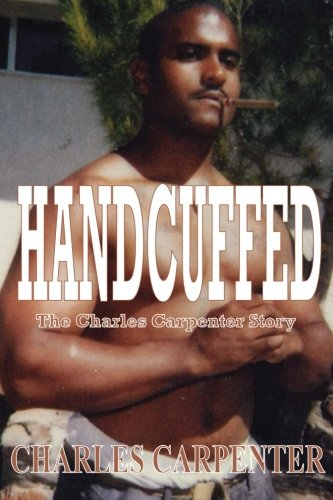 Book: Handcuffed by Charles Carpenter
