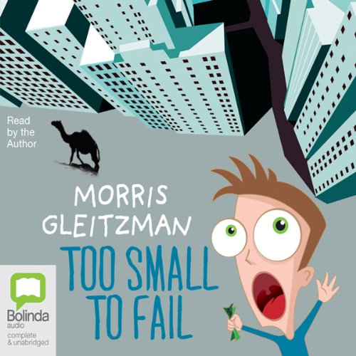 Too Small to Fail                   De :                                                                                                                                 Morris Gleitzman                               Lu par :                                                                                                                                 Morris Gleitzman                      Durée : 3 h et 35 min     Pas de notations     Global 0,0