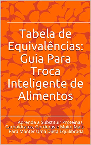 Tabela de Equivalências: Guia Para Troca Inteligente de ...