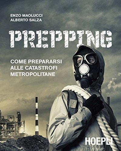 Prepping: Come prepararsi alle catastrofi metropolitane