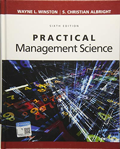 Compare Textbook Prices for Practical Management Science 6 Edition ISBN 9781337406659 by Winston, Wayne L.,Albright, S. Christian