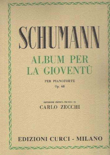 Schumann Album per la Gioventù Op. 68 - per Pianoforte revisione Carlo Zecchi edizioni Curci