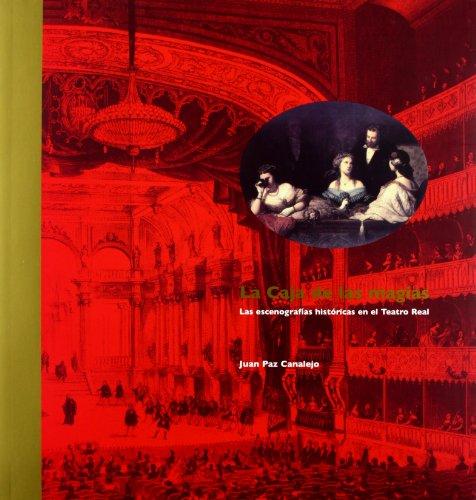 La caja de las magias. Las escenografías históricas en el Teatro Real: 55 (COEDICIONES)