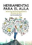 Herramientas para El Aula: 18 recursos de Coaching educativo y 40 recetas de éxito (EDUCACION Y DOCENCIA)