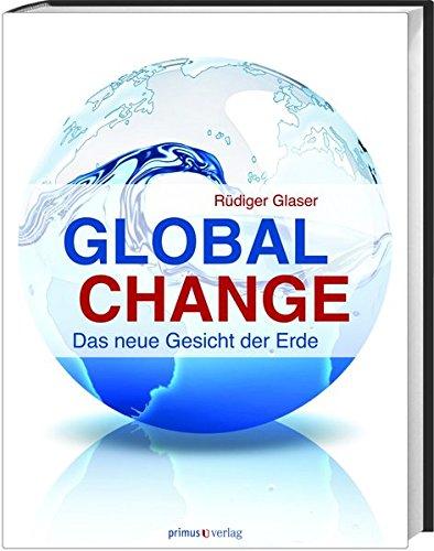 Global Change: Das neue Gesicht der Erde