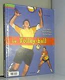 Le Volley-ball - Les Règles - La Technique - La Tactique