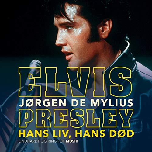 Elvis Presley. Hans liv, hans død cover art