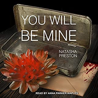 You Will Be Mine                   Written by:                                                                                                                                 Natasha Preston                               Narrated by:                                                                                                                                 Anna Parker-Naples                      Length: 7 hrs and 4 mins     44 ratings     Overall 3.7