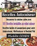 Recettes Autocuiseur: Découvrez la cuisine saine avec 101 recettes inratables au robot cuiseur ; Recettes faciles et savoureuses...
