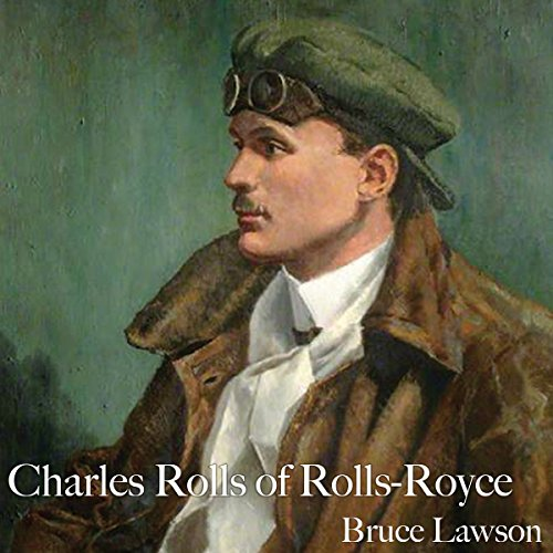 Charles Rolls of Rolls-Royce audiobook cover art